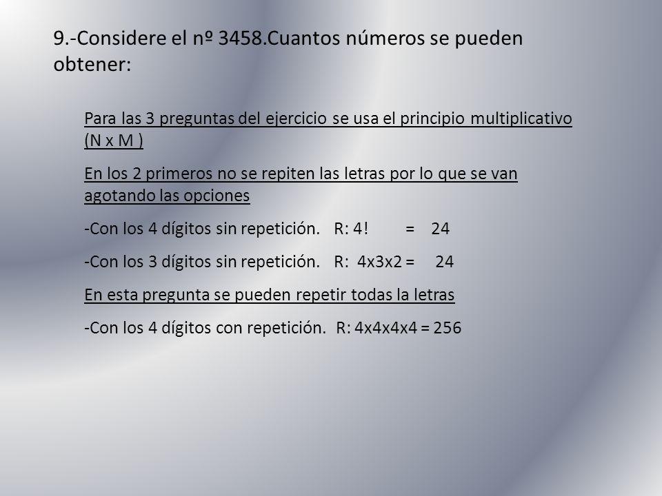 9.-Considere el nº 3458.Cuantos números se pueden obtener: