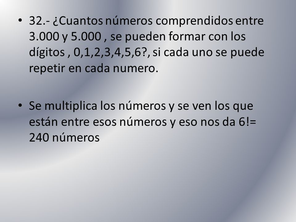 32. - ¿Cuantos números comprendidos entre 3. 000 y 5