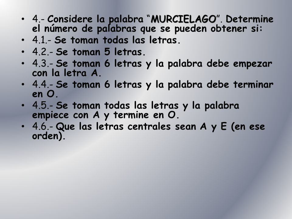 4. - Considere la palabra MURCIELAGO