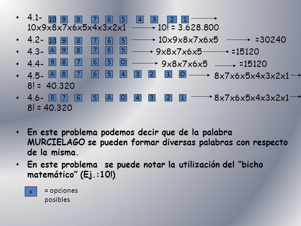 4.1- 10x9x8x7x6x5x4x3x2x1 10! = 3.628.800