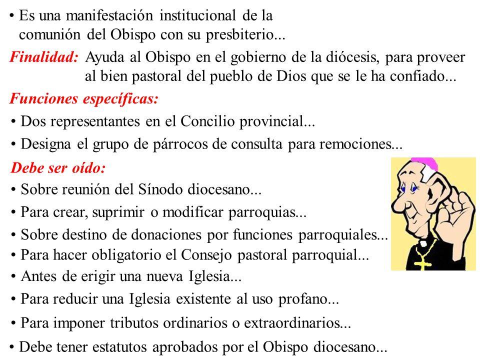Es una manifestación institucional de la comunión del Obispo con su presbiterio...
