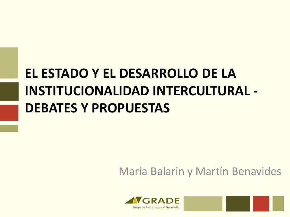 EL ESTADO Y EL DESARROLLO DE LA INSTITUCIONALIDAD INTERCULTURAL - DEBATES Y PROPUESTAS