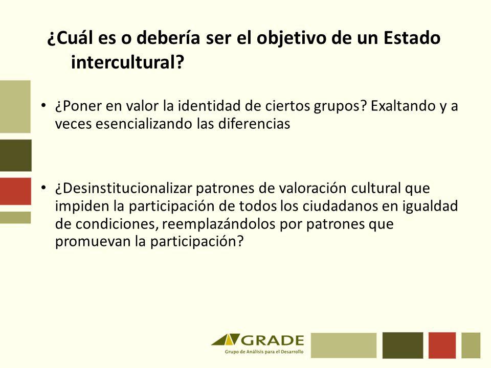 ¿Cuál es o debería ser el objetivo de un Estado intercultural