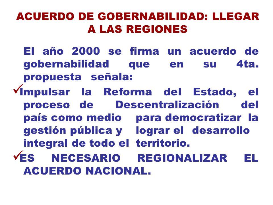 ACUERDO DE GOBERNABILIDAD: LLEGAR A LAS REGIONES