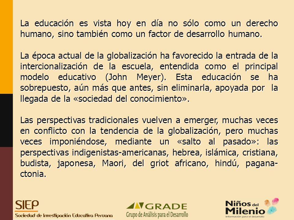 La educación es vista hoy en día no sólo como un derecho humano, sino también como un factor de desarrollo humano.
