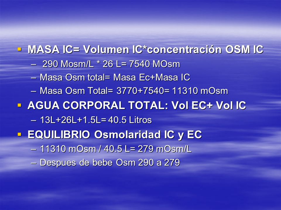 MASA IC= Volumen IC*concentración OSM IC