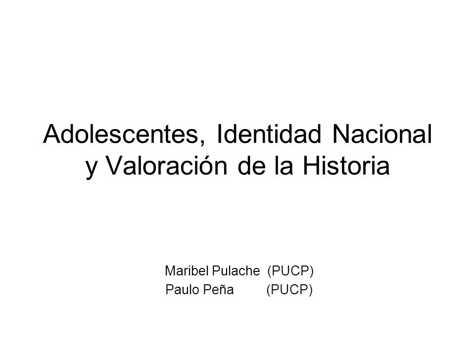 Adolescentes, Identidad Nacional y Valoración de la Historia