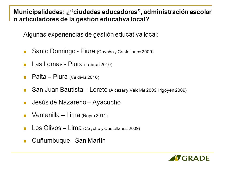 Municipalidades: ¿ ciudades educadoras , administración escolar o articuladores de la gestión educativa local