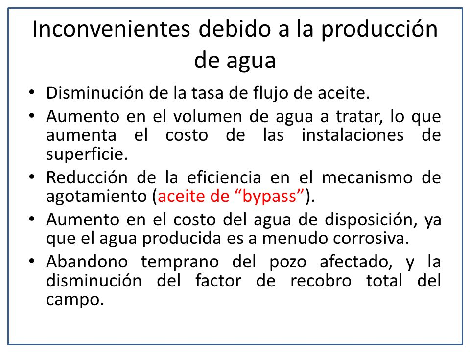 Inconvenientes debido a la producción de agua