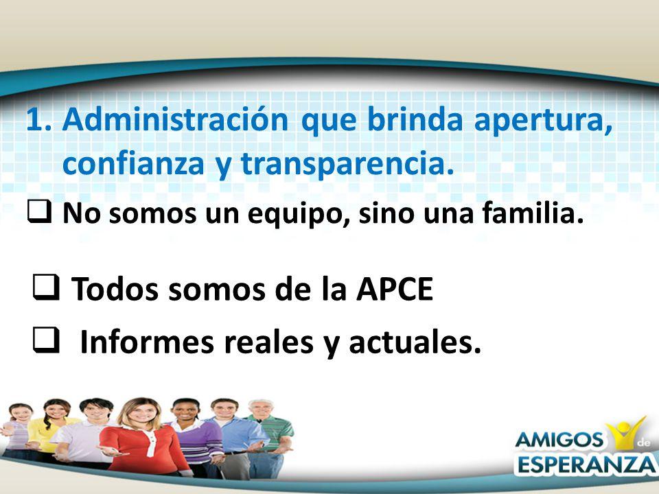Administración que brinda apertura, confianza y transparencia.