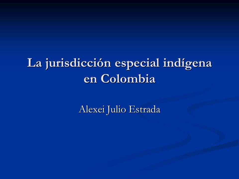 La jurisdicción especial indígena en Colombia