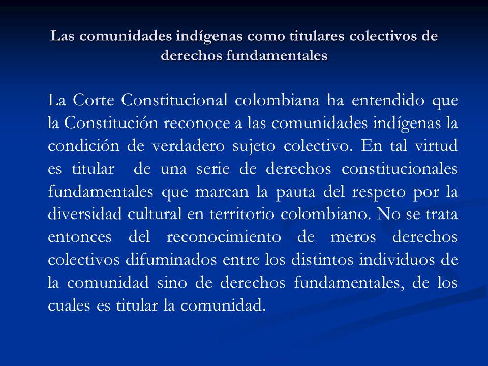 Las comunidades indígenas como titulares colectivos de derechos fundamentales