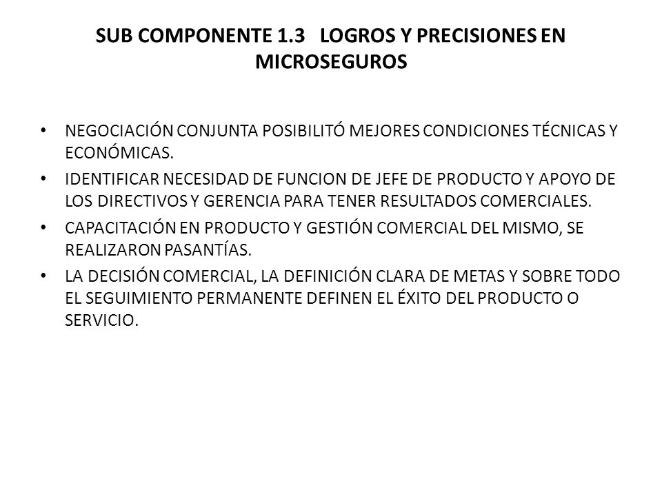 SUB COMPONENTE 1.3 LOGROS Y PRECISIONES EN MICROSEGUROS