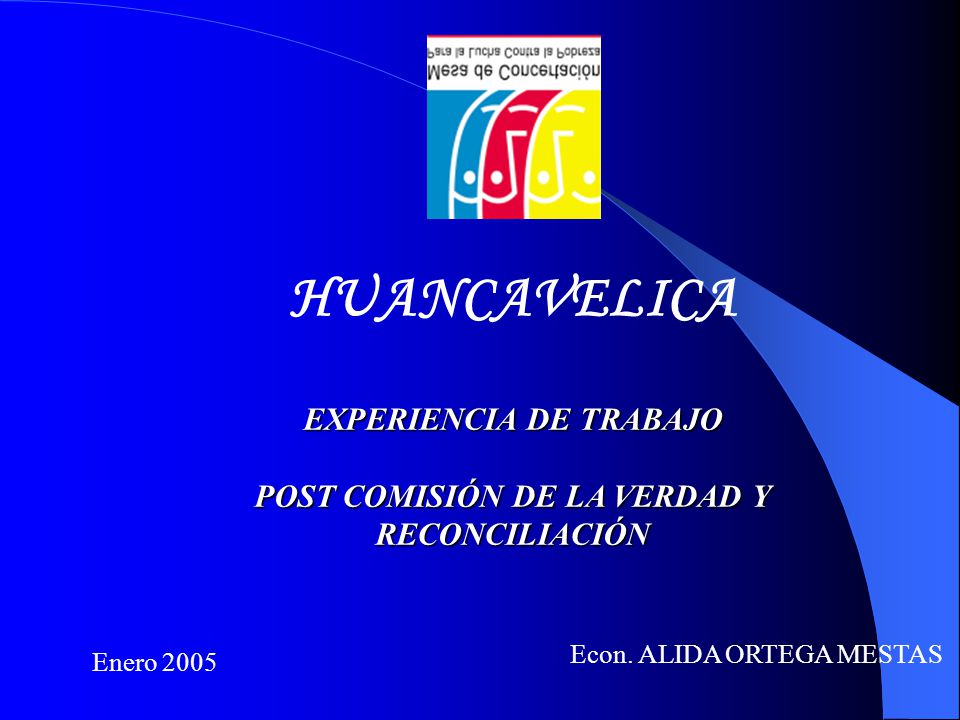 EXPERIENCIA DE TRABAJO POST COMISIÓN DE LA VERDAD Y RECONCILIACIÓN