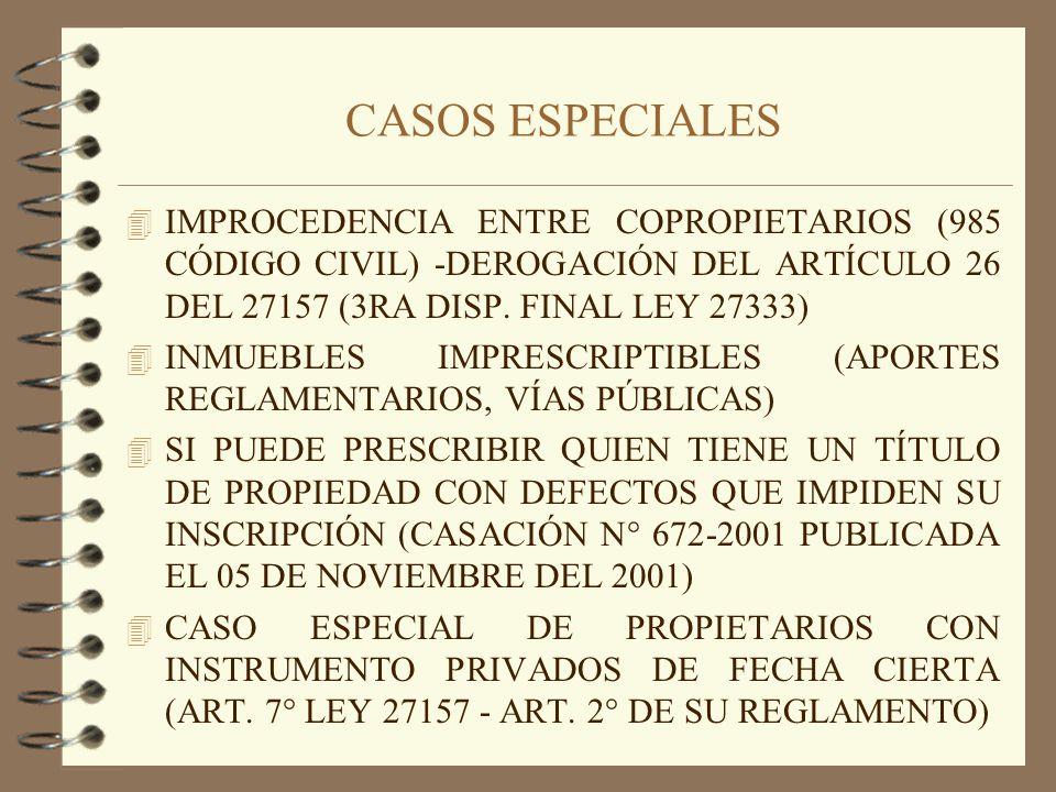 CASOS ESPECIALES IMPROCEDENCIA ENTRE COPROPIETARIOS (985 CÓDIGO CIVIL) -DEROGACIÓN DEL ARTÍCULO 26 DEL 27157 (3RA DISP. FINAL LEY 27333)