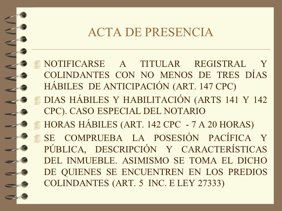 ACTA DE PRESENCIA NOTIFICARSE A TITULAR REGISTRAL Y COLINDANTES CON NO MENOS DE TRES DÍAS HÁBILES DE ANTICIPACIÓN (ART. 147 CPC)