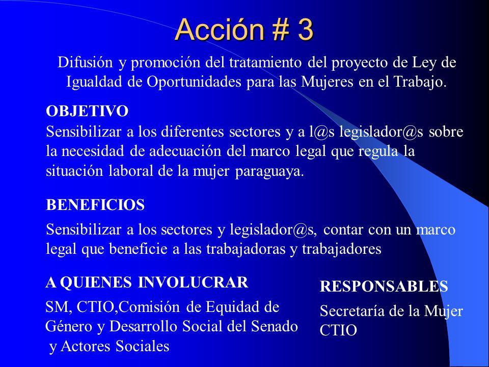 Acción # 3 Difusión y promoción del tratamiento del proyecto de Ley de Igualdad de Oportunidades para las Mujeres en el Trabajo.