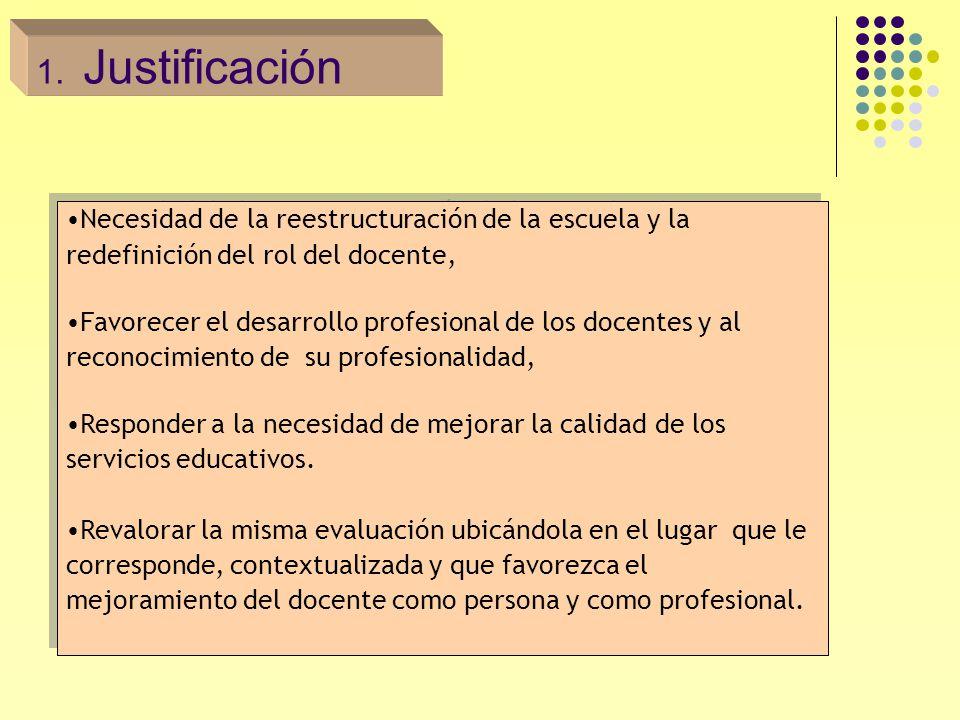 Justificación Necesidad de la reestructuración de la escuela y la redefinición del rol del docente,