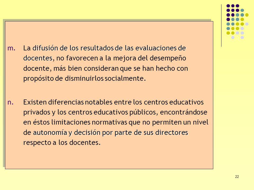 La difusión de los resultados de las evaluaciones de docentes, no favorecen a la mejora del desempeño docente, más bien consideran que se han hecho con propósito de disminuirlos socialmente.