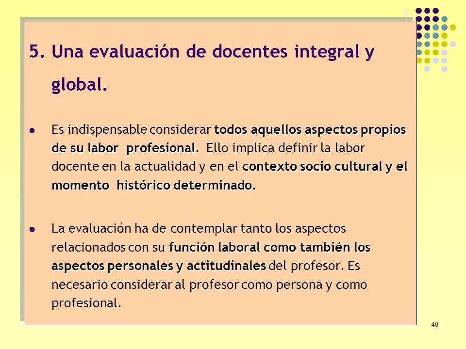 Una evaluación de docentes integral y global.
