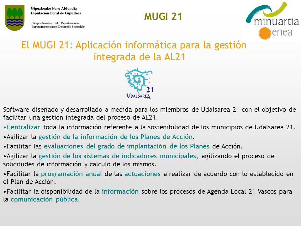 MUGI 21 El MUGI 21: Aplicación informática para la gestión integrada de la AL21.
