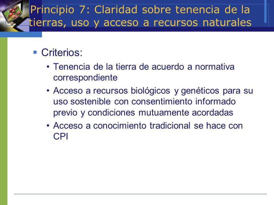 Principio 7: Claridad sobre tenencia de la tierras, uso y acceso a recursos naturales