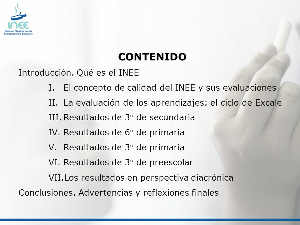 CONTENIDO Introducción. Qué es el INEE