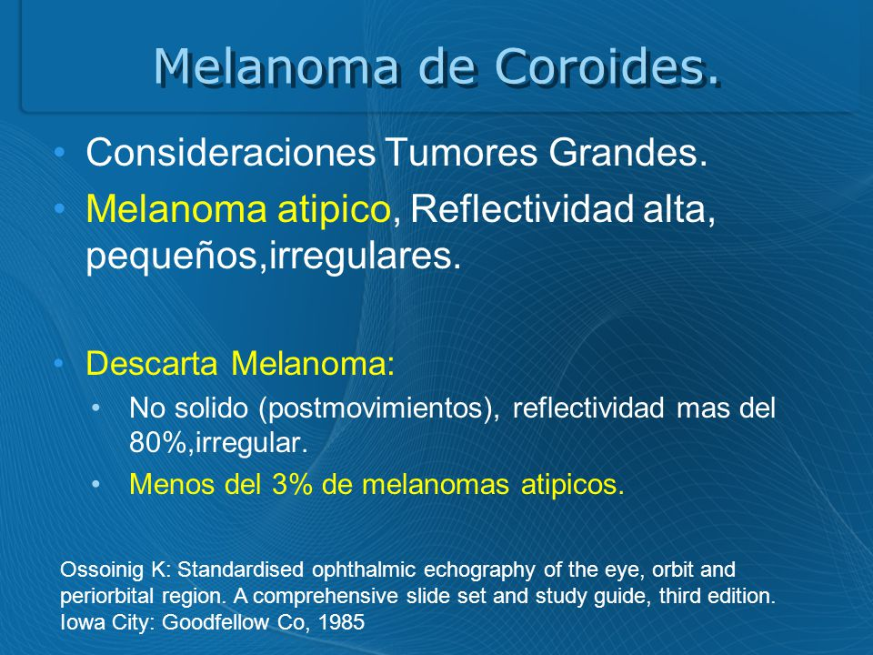 Melanoma de Coroides. Consideraciones Tumores Grandes.