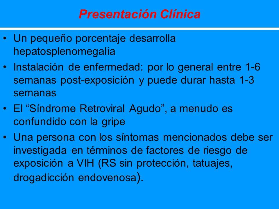 Presentación Clínica Un pequeño porcentaje desarrolla hepatosplenomegalia.