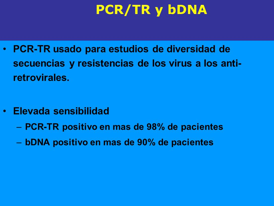 PCR/TR y bDNA PCR-TR usado para estudios de diversidad de secuencias y resistencias de los virus a los anti-retrovirales.