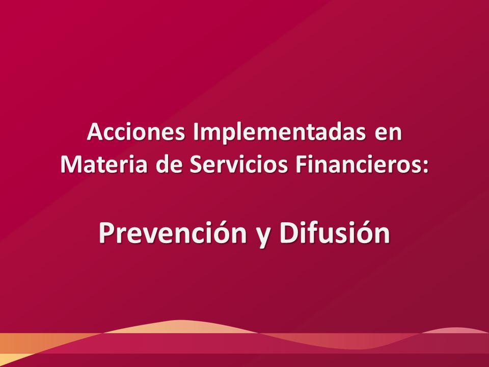 Acciones Implementadas en Materia de Servicios Financieros: