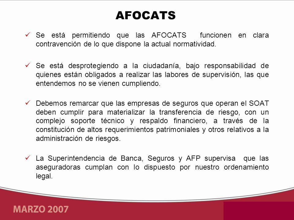 AFOCATS Se está permitiendo que las AFOCATS funcionen en clara contravención de lo que dispone la actual normatividad.