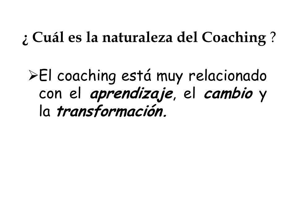 ¿ Cuál es la naturaleza del Coaching
