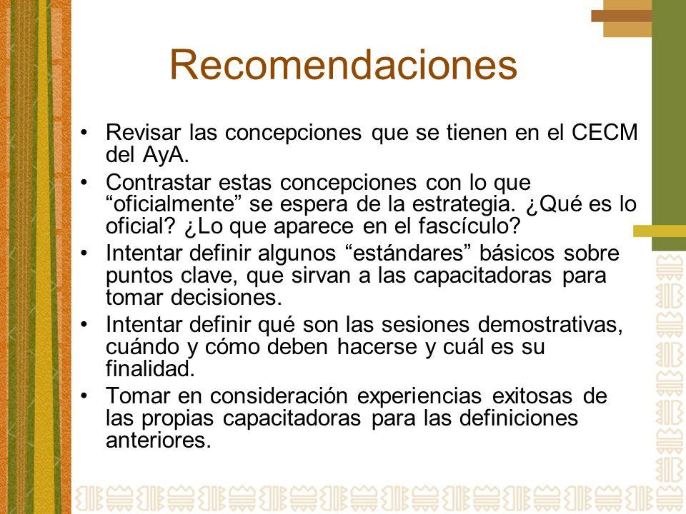 Recomendaciones Revisar las concepciones que se tienen en el CECM del AyA.