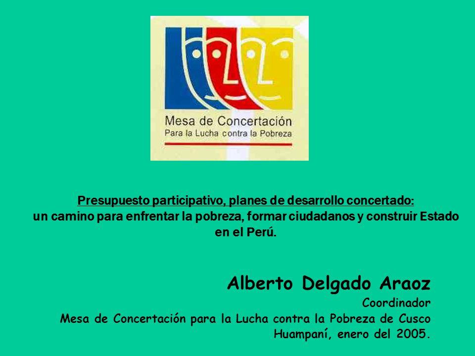 Presupuesto participativo, planes de desarrollo concertado: un camino para enfrentar la pobreza, formar ciudadanos y construir Estado en el Perú.