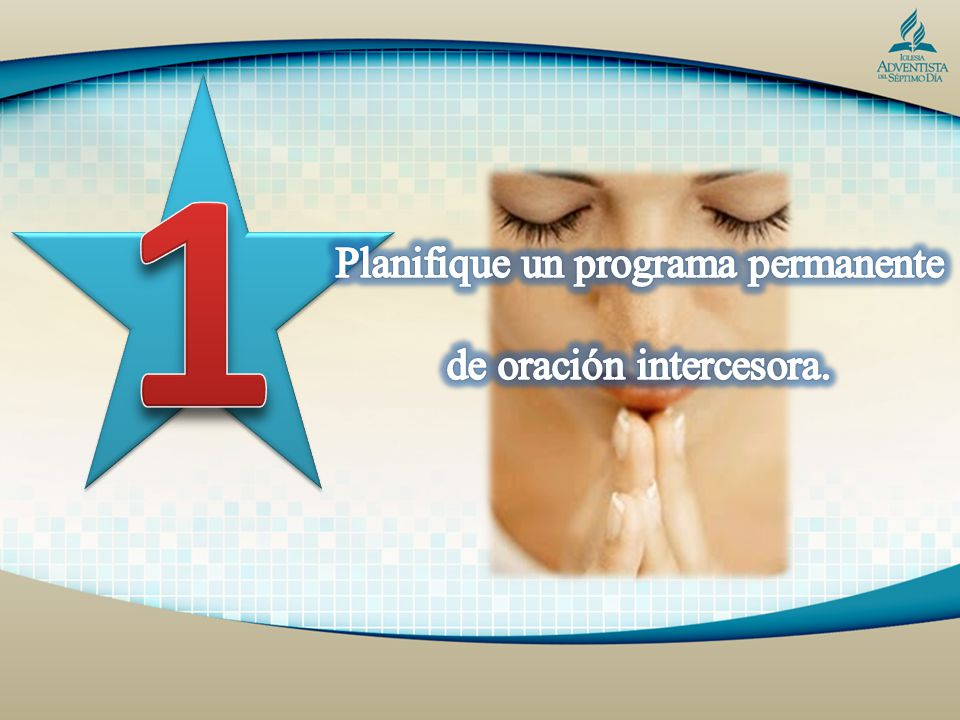 1 Planifique un programa permanente de oración intercesora.