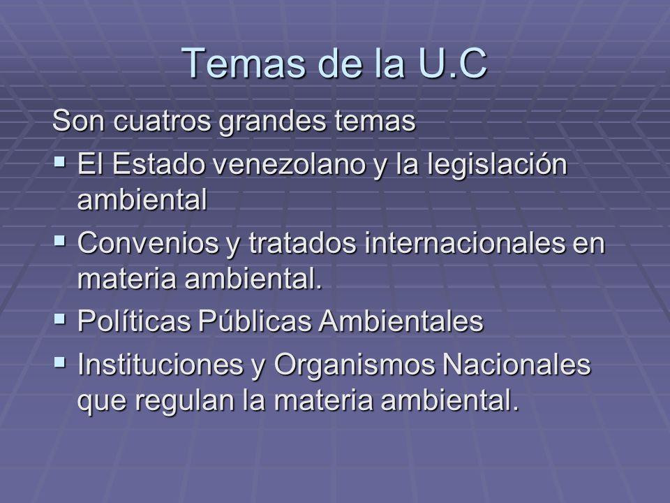 Temas de la U.C Son cuatros grandes temas