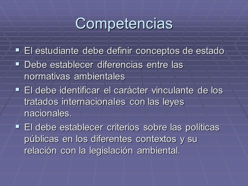 Competencias El estudiante debe definir conceptos de estado