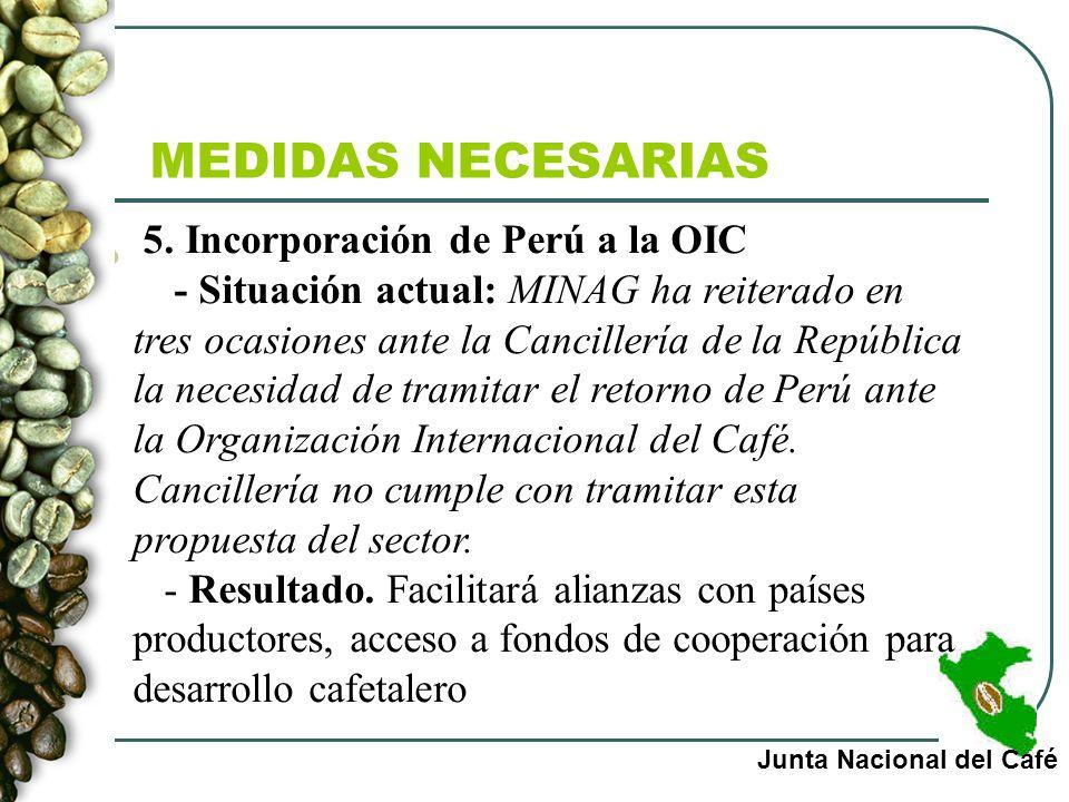 MEDIDAS NECESARIAS 5. Incorporación de Perú a la OIC