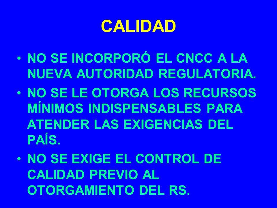 CALIDAD NO SE INCORPORÓ EL CNCC A LA NUEVA AUTORIDAD REGULATORIA.