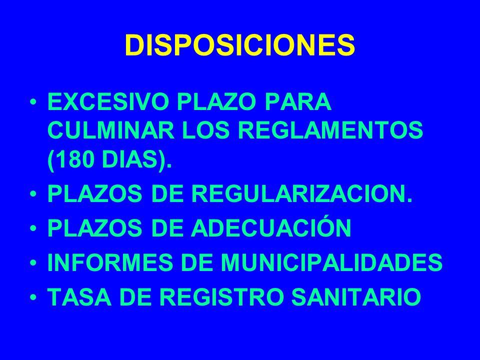 DISPOSICIONES EXCESIVO PLAZO PARA CULMINAR LOS REGLAMENTOS (180 DIAS).
