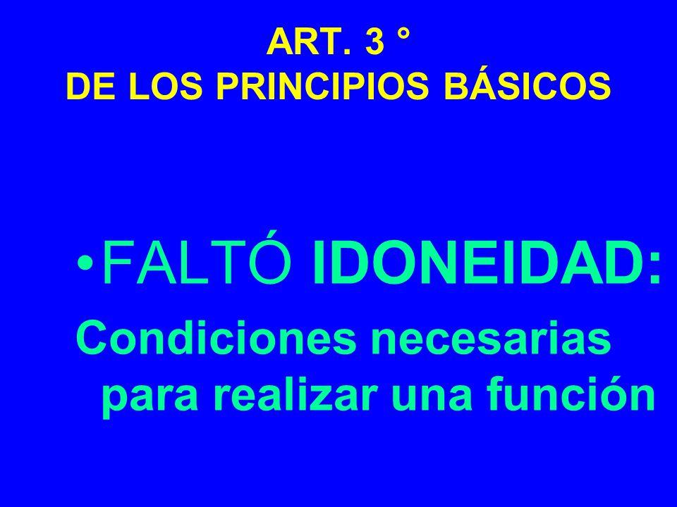 ART. 3 ° DE LOS PRINCIPIOS BÁSICOS