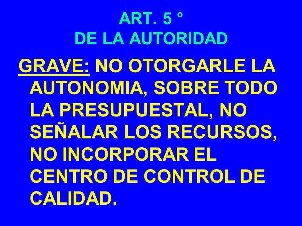 ART. 5 ° DE LA AUTORIDAD