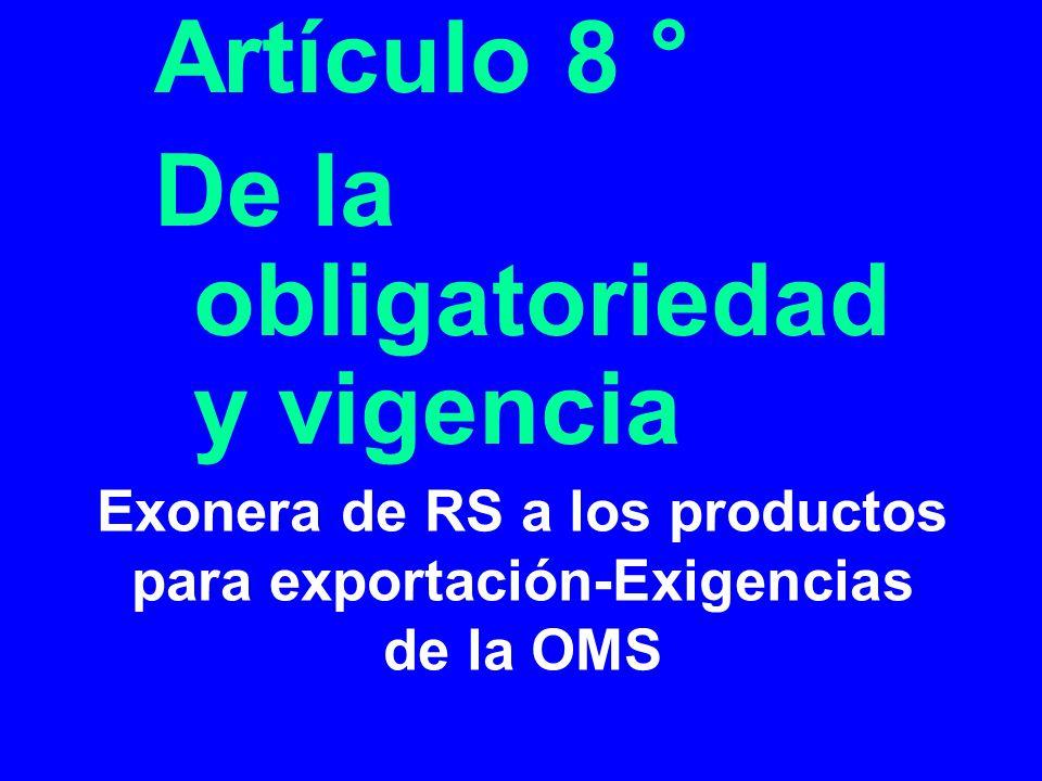 Exonera de RS a los productos para exportación-Exigencias de la OMS