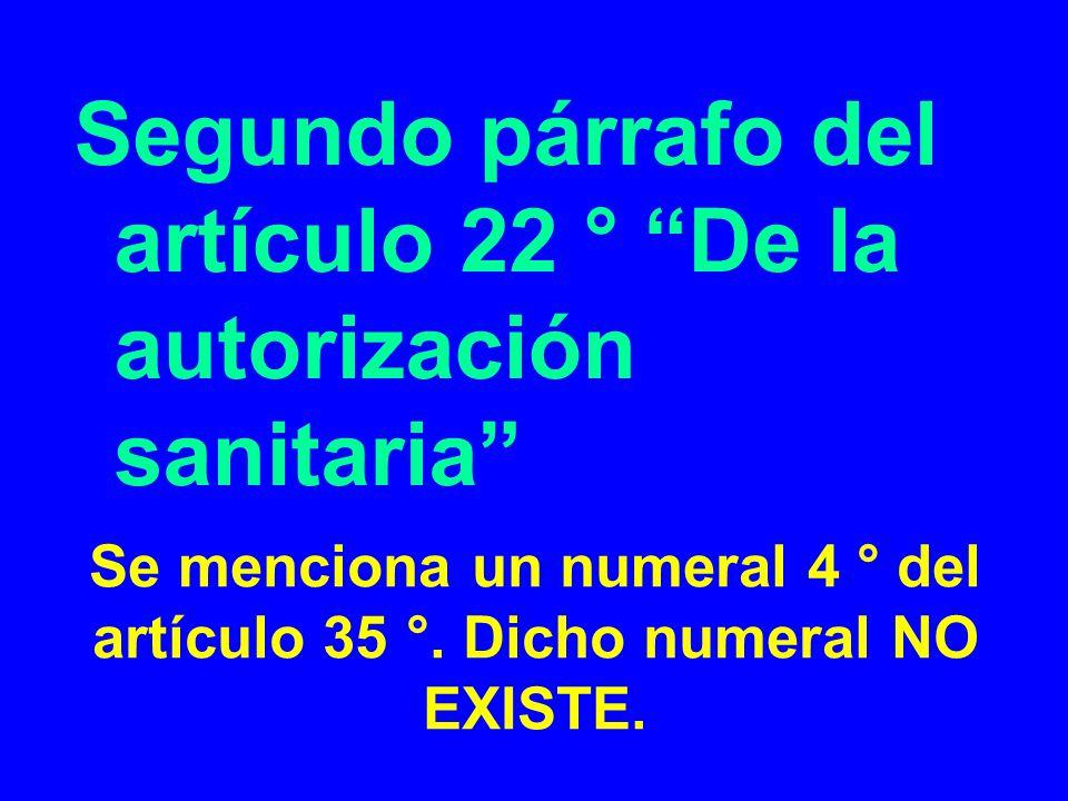 Se menciona un numeral 4 ° del artículo 35 °. Dicho numeral NO EXISTE.