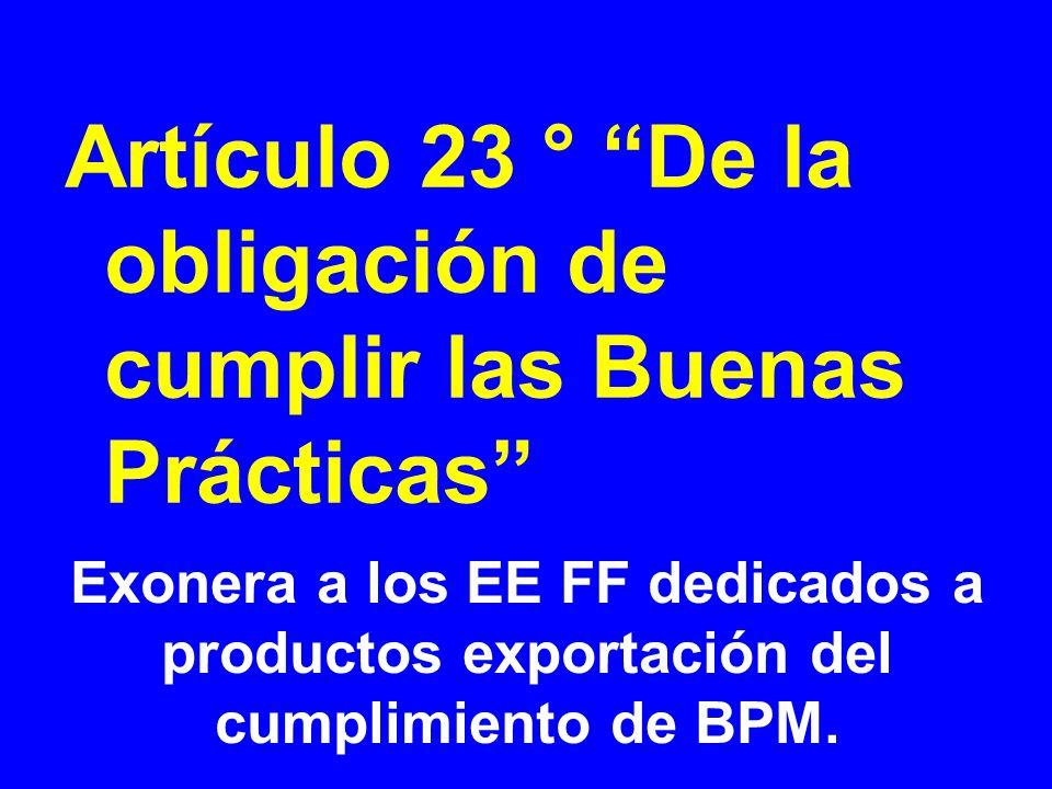 Artículo 23 ° De la obligación de cumplir las Buenas Prácticas