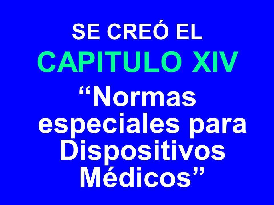 Normas especiales para Dispositivos Médicos