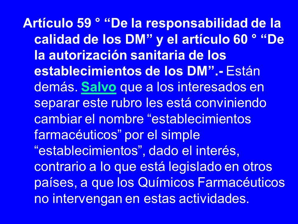 Artículo 59 ° De la responsabilidad de la calidad de los DM y el artículo 60 ° De la autorización sanitaria de los establecimientos de los DM .- Están demás.