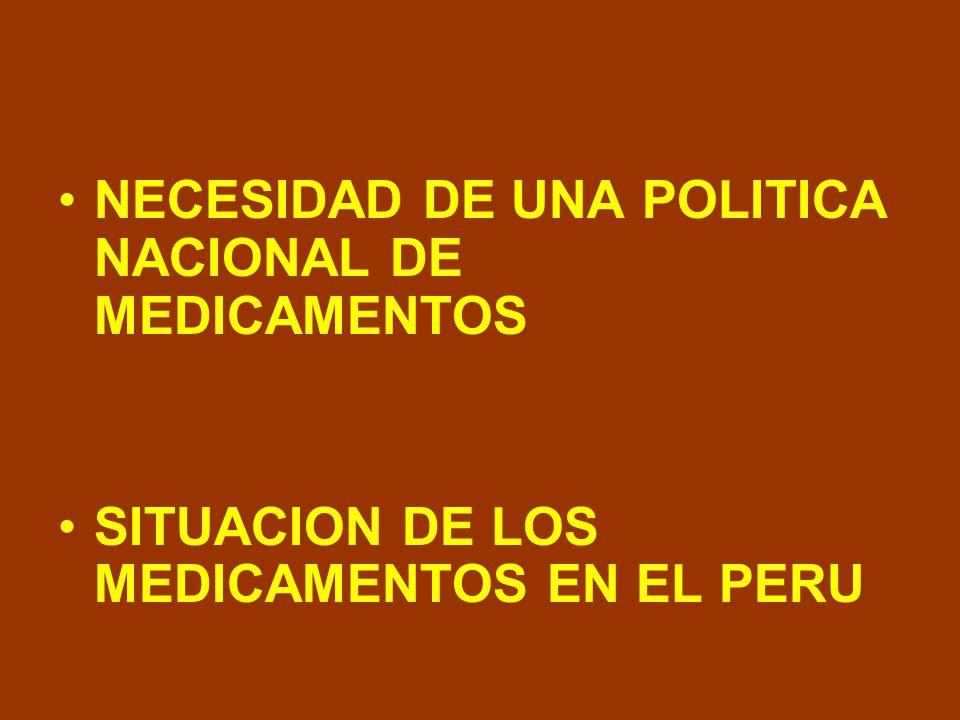 NECESIDAD DE UNA POLITICA NACIONAL DE MEDICAMENTOS