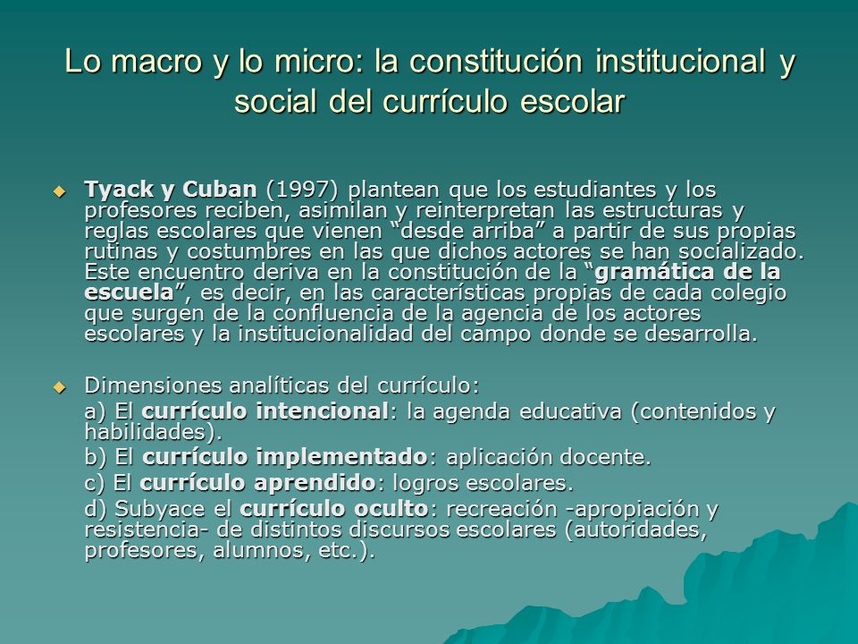 Lo macro y lo micro: la constitución institucional y social del currículo escolar